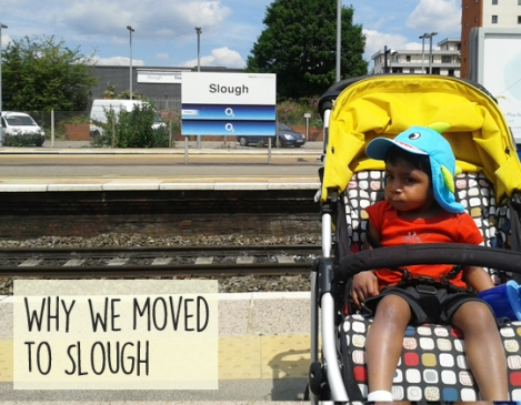 Why We moved to Slough