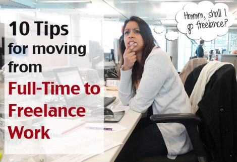 10 Tips for moving from Full-time to Freelance Work - Hiive