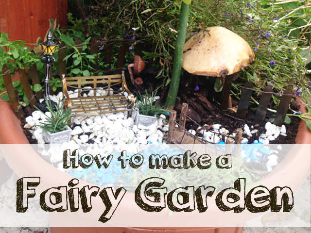 How to make a Fairy Garden The Mummy Stylist