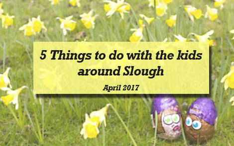things-to-do-kids-slough-april-2017