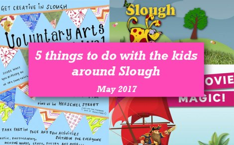 5-things-slough-kids-family-may-2017-berkshire