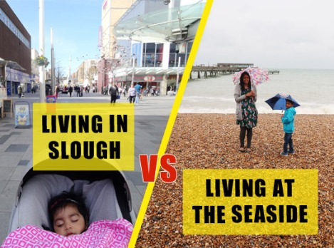 Living in Slough vs Living at the Seaside